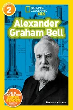 "Read ""National Geographic Readers: Alexander Graham Bell"" by Barbara Kramer available from Rakuten Kobo. Say hello to the inventor of the telephone—and so much more! Through leveled text and engaging photos, kids meet Alexand. Important Inventions, Super Reader, Alexander Graham Bell, National Geographic Society, The Life, Albert Einstein, Book Club Books, Childrens Books, Ebooks"