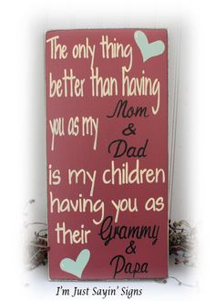 Custom Grandparents Sign The Only Thing Better Than Having You As My Mom and Dad Is My Children Having You As Their Grammy and Papa Sign via Etsy