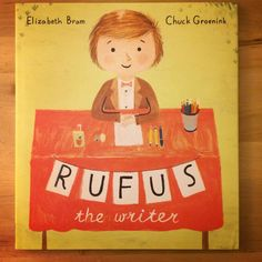 »Rufus, the writer«, by Elizabeth Bram, illustrated by Chuck Groenink