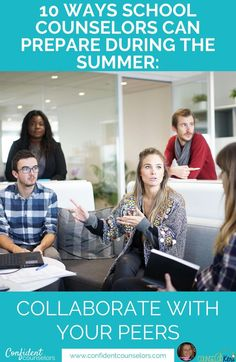 School Counselor Summer Prep. 10 ways to prepare this summer to ensure their year is off to a great, confident start. #schoolcounselorprep Working with your colleagues for a successful back to school.