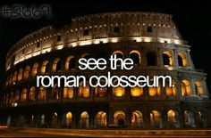 See the Roman Colosseum.