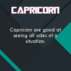 #capricorn we are good at seeing all sides of a situation