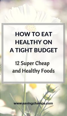 How to Eat Healthy on a Budget: 12 Super Cheap Foods for a Healthy Diet Healthy diet, frugal living, save money on groceries, save money on food, healthy eating Frugal Meals, Cheap Meals, Budget Meals, Cheap Diet, Budget Cooking, Inexpensive Meals, Food Budget, Cheap Food, Budget Recipes