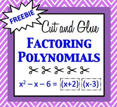 Cut and Glue Factoring Polynomials Activity - FREEBIE. A fun way to practice factoring polynomials. Students cut out factors then glue them to their corresponding polynomials.