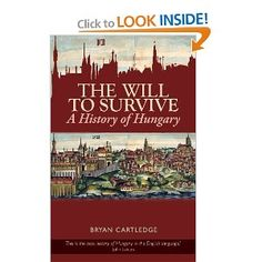 The Will to Survive: A History of Hungary (Columbia/Hurst): Bryan Cartledge: 9780231702256: Amazon.com: Books Hungary History, My Heritage, Homeland, Book Lists, Budapest, Genealogy, Columbia, Arrow, Roots