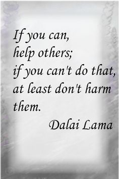 My man, the Dalai Lama....his wisdom is simple and powerful.