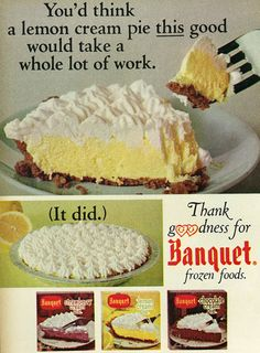 Miss these!!  1966 Food Ad, Banquet Frozen Foods, Lemon Cream Pie We loved these, good eaten frozen too!