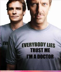 House MD - Everybody Lies. I want this t-shirt. Robert Sean Leonard, Gregory House, Doctor House Frases, House And Wilson, Tv Show House, House Dr, House Md Quotes, Medical Series, Everybody Lies
