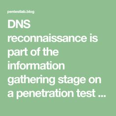 DNS reconnaissance is part of the information gathering stage on a penetration test engagement.When a penetration tester is performing a DNSreconnaissance is trying to obtain as much as information as he can regarding the DNS servers and their records.The information that can be gathered it can disclose the network infrastructure of the company without alerting…
