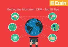 Etain Software - Getting The Most From CRM - Top 10 Tips