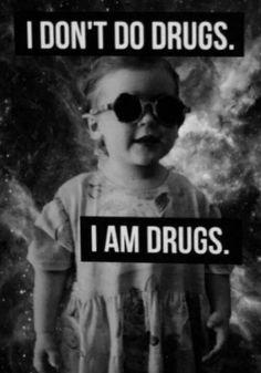 I am the marijuanas you injeced