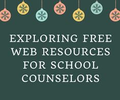 Exploring School Counseling: Exploring Free Web Resources for School Counselors...