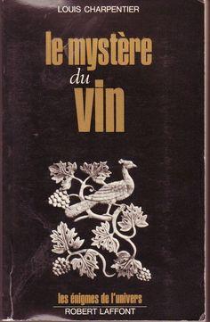 Título: Le mystere du vin / Autor: Charpentier, Louis / Ubicación: FCCTP – Gastronomía – Tercer piso / Código:  G 663.2 CH23