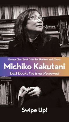 Michiko Kakutani shared 7 titles (which required some restraint on her part) of enthralling books that seared themselves into her memory. Strand Bookstore, Good Books, My Books, New York Times, Book Lists, So Little Time, Clever, Memories, Reading