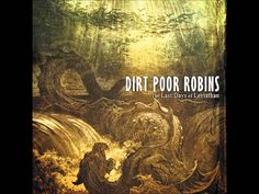 Dirt Poor Robins - I Shot A Man Wow. That's beautiful.