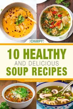 10 Healthy and Delicious Soup Recipes to warm you up during the cold this season...