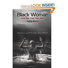 Author: ANGELA BRISTER -- Reality TV showcases the madness week after week. Now, a new book uncovers why many African American women are secretly plagued by fear, depression and low self-esteem and what we can do about it. Confidence Building, Self Confidence, Tv Showcase, You Got This, That Look, Self Empowerment, Low Self Esteem, African American Women, Reality Tv