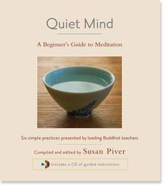 Quiet Mind A Beginner's Guide to Meditation edited by Susan Piver