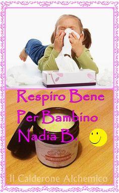Il Calderone Alchemico Cosmesi Home Made: RESPIRO BENE PER BAMBINO (Nadia B.)