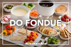 """How to """"Do"""" Fondue ~ Cheese with bread, meat & veggies;  Chocolate with cookies, marshmallows, pretzels & fruit"""