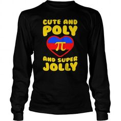 CUTE AND POLY AND SUPER JOLLY TSHIRT #jobs #tshirts #POLY #gift #ideas #Popular #Everything #Videos #Shop #Animals #pets #Architecture #Art #Cars #motorcycles #Celebrities #DIY #crafts #Design #Education #Entertainment #Food #drink #Gardening #Geek #Hair #beauty #Health #fitness #History #Holidays #events #Home decor #Humor #Illustrations #posters #Kids #parenting #Men #Outdoors #Photography #Products #Quotes #Science #nature #Sports #Tattoos #Technology #Travel #Weddings #Women