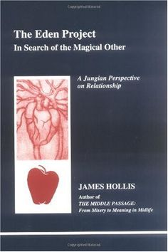 Bestseller Books Online The Eden Project: In Search of the Magical Other (Studies in Jungian Psychology By Jungian Analysis, 79) James Hollis $25