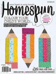 Australian Homespun magazine October 2016 issue on sale now. It's our annual Kids' Special with lots of fun projects for kids of all ages. Available in newsagents and craft shops Australia wide, or digitally through www.zinio.com, the Apple Newsstand or Google Play.