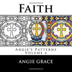 Faith (Angie's Patterns Volume 6) by Angie Grace http://www.amazon.com/dp/1490464484/ref=cm_sw_r_pi_dp_f6.dwb0GBJ4Y5