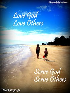 Love God, Love Others ~ Serve God, Serve Others -Our Family Motto
