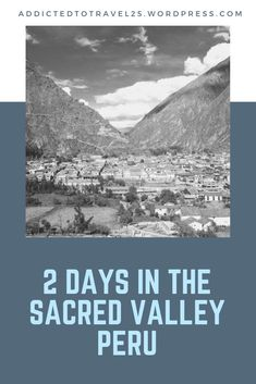 2 Days in the Sacred Valley, Peru North And South America, Peru Travel, Mount Everest, Places To Go, Mountains, Day, Bergen