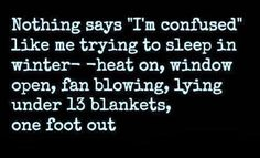 So me...minus the 13 blankets