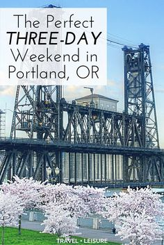 If you're looking for a weekend getaway in a place that's relaxed, hip, and green (in more ways than one!), look no further than Portland, Oregon.