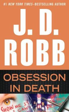 Obsession In Death by J.D. Robb A killer on the loose proves his devotion through murder.]