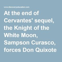 """At the end of Cervantes' sequel, the Knight of the White Moon, Sampson Curasco, forces Don Quixote to give up his fantasies """"for his own good."""" Discuss why people like Curasco feel the need to destroy the illusions and dreams of those who do not subscribe to a practical approach to life."""