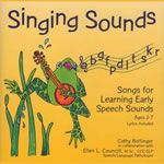 Singing Sounds: Songs for Learning Early Speech Sounds: Songs for Teaching® Educational Children's Music