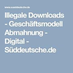 Illegale Downloads - Geschäftsmodell Abmahnung - Digital - Süddeutsche.de