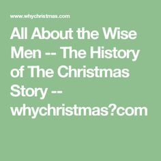 All About the Wise Men -- The History of The Christmas Story -- whychristmas?com