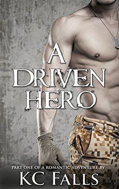 A Driven Hero (Erotic Romance) - http://www.justkindlebooks.com/a-driven-hero-erotic-romance/