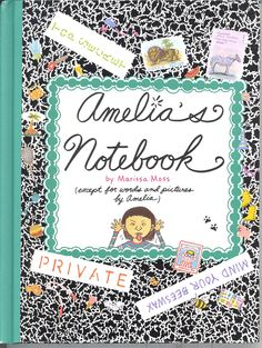 Amelia's Notebooks- these always made me want to make my own notebooks.