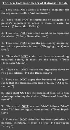 The 10 Commandments of Rational Debate (.Know Thy Logical Fallacies). Reasoning demands consistency, logical agreement, hang together in a coherent way and be compatible with one another. Thinking Skills, Critical Thinking, Ap 12, Ad Hominem, Speech And Debate, Logical Fallacies, Ap Language, 10 Commandments, Public Speaking