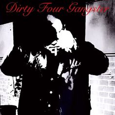 Check out The Dirty Four Gangsters on ReverbNation