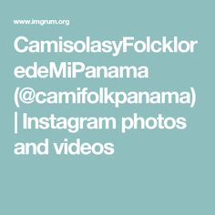 CamisolasyFolckloredeMiPanama (@camifolkpanama) | Instagram photos and videos