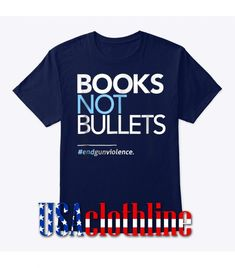 This t-shirt is Made To Order, one by one printed so we can control the quality.We use newest DTG Technology to print on to T-Shirt. Barcelona Fc Logo, Books Not Bullets, Website Names, Direct To Garment Printer, Size Chart, Mens Tops, T Shirt, Supreme T Shirt, Tee Shirt