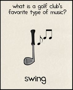 Varietats: Corny Jokes by James Garcia. What is a golf club's favorite type of music? Swing