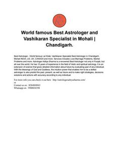 World famous best astrologer and vashikaran specialist in mohali  Pt. Aditya Sharma Ji Best Astrologer in the Wolrd. Solving the problems with their great knowledge as well as 15 years experience.  All kinds of problems Love Problems Solution, Family Problems Solution, Divorce Problem Solution and other services such as Numerologist, Kundalies and many more will providing through their Best Astrology skills such as vashikaran sprecialist, Lal Kitab etc.  For more info you can check it out…