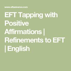 EFT Tapping with Positive Affirmations | Refinements to EFT | English