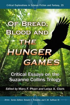 Of Bread, Blood and the Hunger Games: Critical Essays on the Suzanne Collins Trilogy (Critical Explorations in Science Fiction and Fantasy) by Mary F. Pharr, http://www.amazon.com/dp/0786470194/ref=cm_sw_r_pi_dp_05Y8pb02P7M0T
