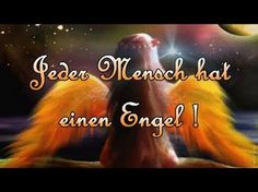 Jeder Mensch hat einen Engel der auf einen aufpasst der dich beschützt und behütet ☘ - YouTube