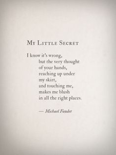 My Little Secret by Michael Faudet. Not sure if I believe a man wrote this. I look him up and it takes me to Lang Leav, who I thought wrote this to begin with. Have to look into it...