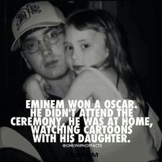 Eminem and his daughter....won an oscar